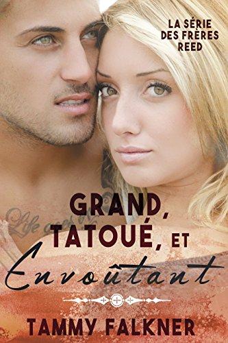Grand, Tatoué, et Envoûtant (La série des frères Reed t. 1) par [Falkner, Tammy]