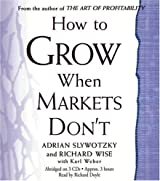 How to Grow When Markets Don't by Adrian Slywotzky (2003-04-01)