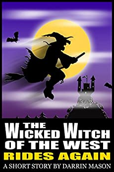 The Wicked Witch of the West Rides Again (English Edition) par [Mason, Darrin]
