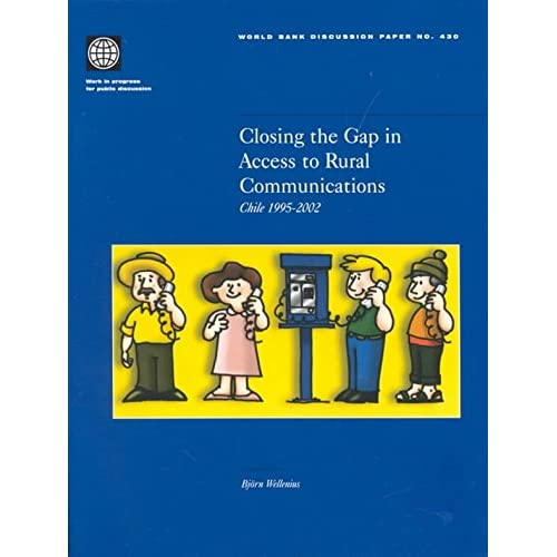[Closing the Gap in Access to Rural Communication: Chile 1995-2002] (By: Bjorn Wellenius) [published: February, 2002]