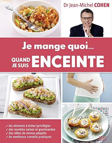 Je mange quoi... quand je suis enceinte par Jean-Michel COHEN