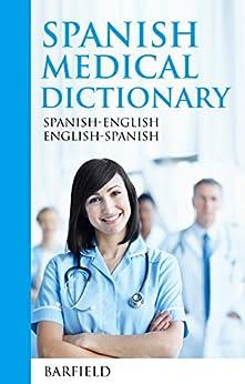Spanish Medical Dictionary:: Spanish-english English-spanish por Barfield epub