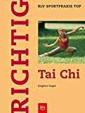 Richtig Tai Chi (BLV Sportpraxis Top)