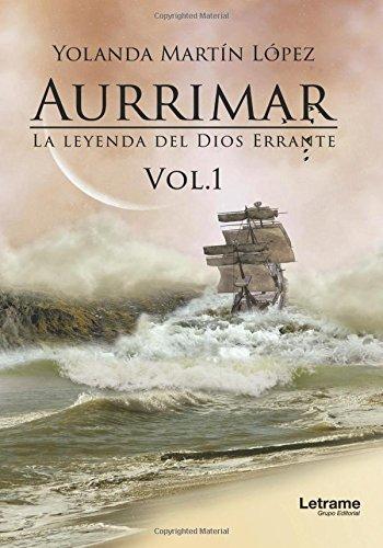 Aurrimar. La leyenda del Dios Errante Vol. 1 (Novela)
