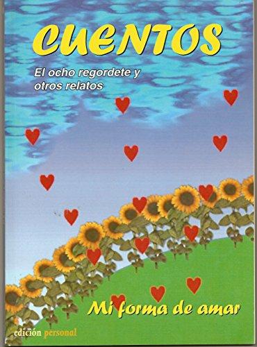 El Ocho regordete y otros relatos... (Mi forma de amar) eBook ...