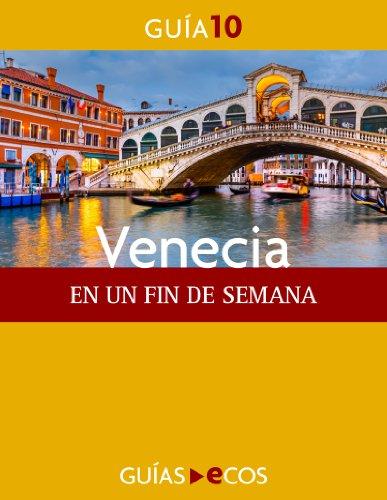 Venecia. En un fin de semana