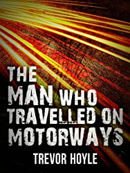 The Man Who Travelled on Motorways