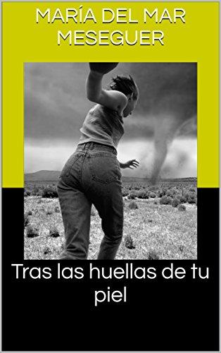 tras-las-huellas-de-tu-piel-spanish-edition