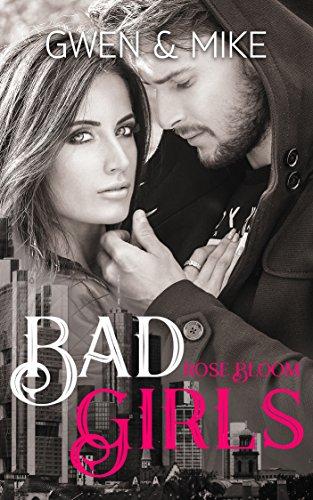Bad Girls: Gwen & Mike von [Bloom, Rose]