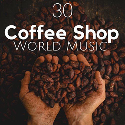 China Natural (30 Coffee Shop World Music - Songs from India, Africa, Tibet, China and Japan, Asian Instruments, Drums, Relaxing Music and Nature Sounds)