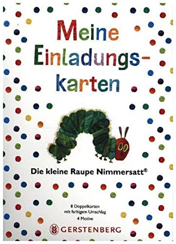 Die kleine Raupe Nimmersatt - Meine Einladungskarten: 8 Doppelkarten mit Umschlag, 4 Motive, mit Text (Geburtstag Nimmersatt Raupe)
