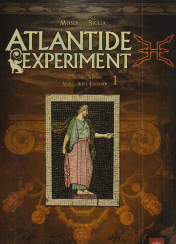 Atlantide Experiment, Tome 1 : Giacomo Serpieri - Marie-Alice Lavoisier