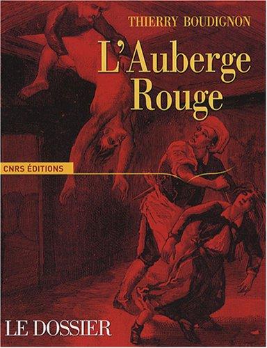 L'Auberge rouge. Le dossier par Thierry Boudignon