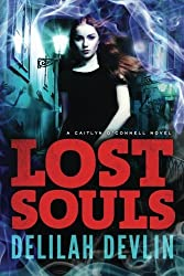 Lost Souls (A Caitlyn O'Connell Novel) by Delilah Devlin (2013-06-25)