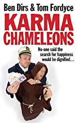 Karma Chameleons: No-one said the search for happiness would be dignified . . . (English Edition)