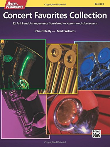 Accent on Performance Concert Favorites Collection: 22 Full Band Arrangements Correlated to Accent on Achievement (Bassoon)