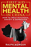 #9: First Aid Mental Health in China: How to Treat Psychosis, Anxiety & Depression