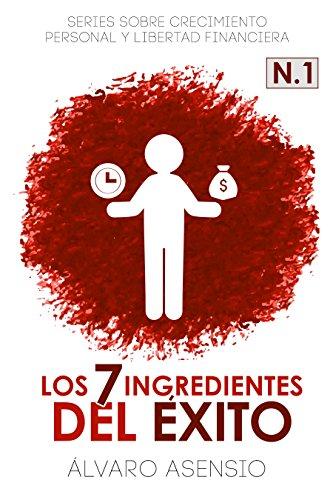 LOS 7 INGREDIENTES DEL ÉXITO por Álvaro Asensio