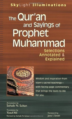 Qur'An And Sayings Of Prophet Muhammad: Selections Annotated and Explained (Skylight Illuminations) by Sohaib Sultan & Yusuf Ali (2007-10-26)