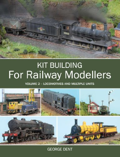 Kit Building for Railway Modellers: Volume 2 - Locomotives and Multiple Units (English Edition) -