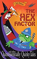 The Hex Factor - and other Quintessentially Quirky Tales: Comic gems with a hint of mischief