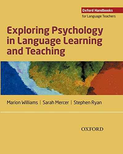 Exploring Psychology in Language Learning and Teaching: Oxford Handbooks for Language Teachers (Mercer Oxford)