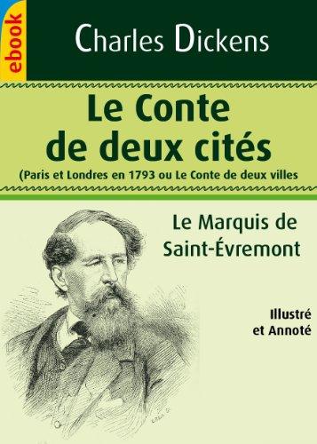 Le Conte de deux cités - Paris et Londres en 1793 - Le Marquis de Saint-Évremont (Illustré et Annoté) par Charles Dickens