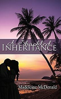 A Shackled Inheritance by [McDonald, Madeleine]