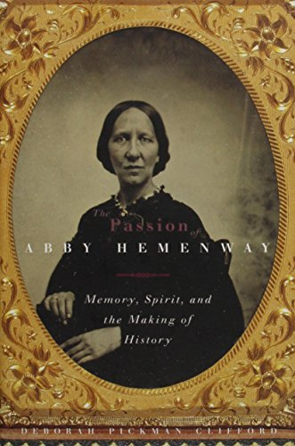 The Passion of Abby Hemenway: Memory, Spirit, and the Making of History