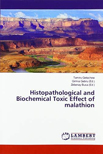 Histopathological and Biochemical Toxic Effect of malathion