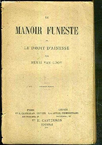 LE MANOIR FUNESTE OU LE DROIT D'AINESSE