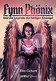Fynn Phönix: Band 1: Und die Legende der heiligen Erzengel bei Amazon kaufen