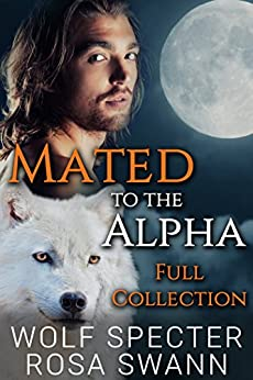 Mated to the Alpha [Full Collection]: Mpreg Gay M/M Shifter Romance