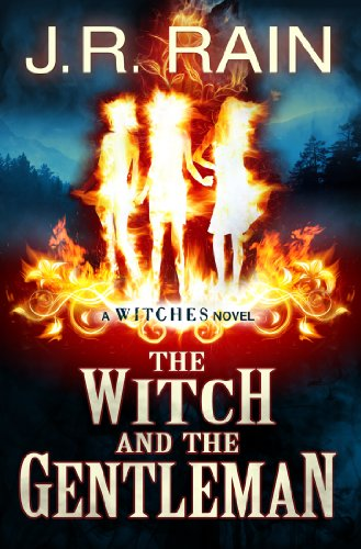 The Witch and the Gentleman (The Witches Series Book 1) by J.R. Rain