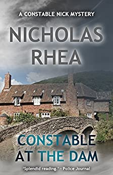 Constable at the Dam (A Constable Nick Mystery Book 20) by [Rhea, Nicholas]