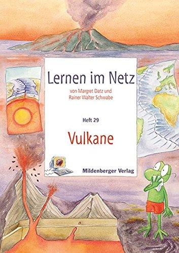 Lernen im Netz - Heft 29: Vulkane: Fächerübergreifende Arbeitsreihe mit dem Schwerpunkt Sachunterricht