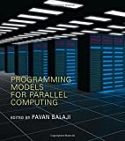 Programming Models for Parallel Computing (Scientific and Engineering Computation)