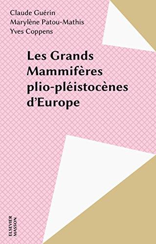 Les Grands Mammifères plio-pléistocènes d'Europe