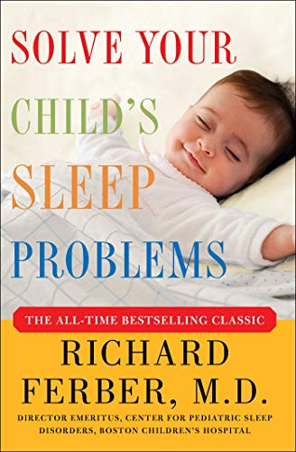 Solve Your Child's Sleep Problems: Revised Edition: New, Revised, and Expanded Edition (English Edition) -
