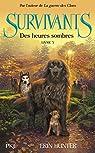 Survivants, tome 3 : Des heures sombres par Hunter