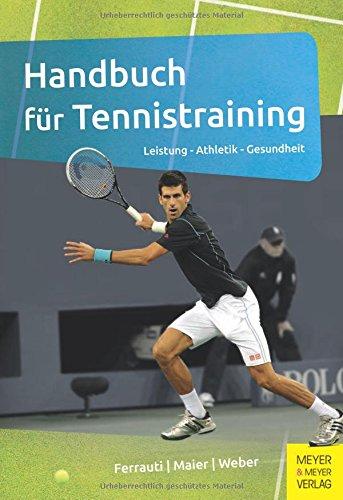 Preisvergleich Produktbild Handbuch für Tennistraining: Leistung - Athletik - Gesundheit