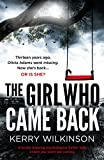 The Girl Who Came Back: A totally gripping psychological thriller with a twist you wont see coming