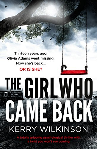 The Girl Who Came Back: A totally gripping psychological thriller with a twist you won't see coming by [Wilkinson, Kerry]