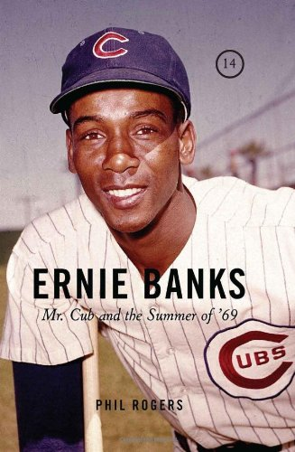 Ernie Banks Mr Cub And The Summer Of 69