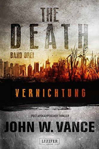 VERNICHTUNG (The Death 3): Endzeit-Thriller, US-Bestseller!