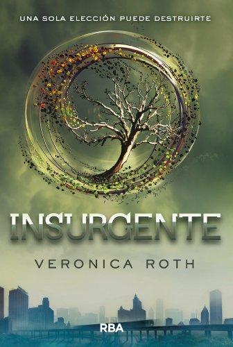 Insurgente (Trilogía Divergente) por Veronica Roth