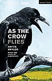As the Crow Flies (Modern Plays)