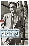 Image de Max Frisch: Sein Leben, seine Bücher