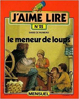 Amazon.fr - Le Meneur de loups (Collection J'aime lire) - Claude Seignolle, Philippe Fix - Livres