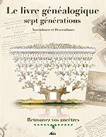 Le livre généalogique sept générations de Henri Medori